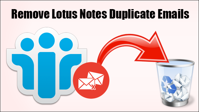remove Lotus notes duplicate emails